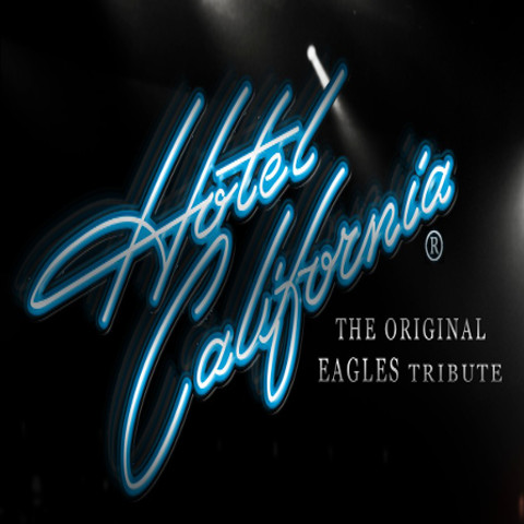 Hotel California The Orginial Tribute to the Eagles