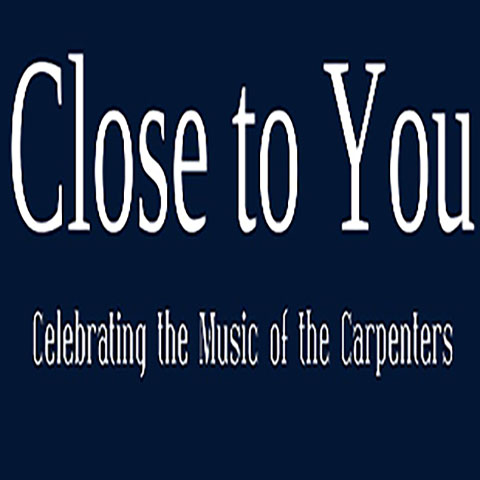 Close to You Celebrating the music of The Carpenters