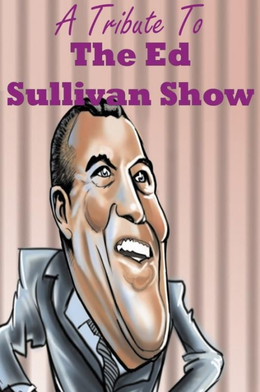 Image of: Rock Featuring Comedians Singers Acrobats Animal Acts And Of Course Ed Sullivan The Show Had Kingston Grand Theatre Tribute To The Ed Sullivan Show Kingston Grand Theatre